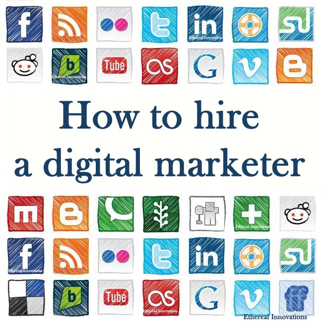 How to Hire a Digital Marketer | Ethereal Innovations | email social media analytics blogging video website optimization | icons |